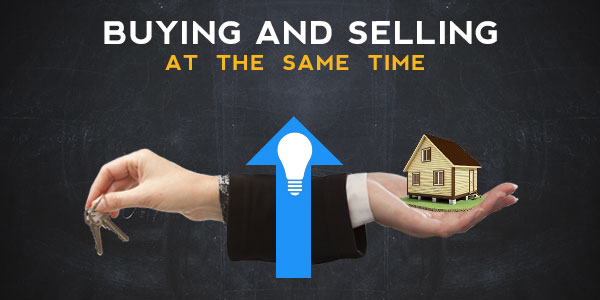 Options to consider before you buy & sell your home at the same time