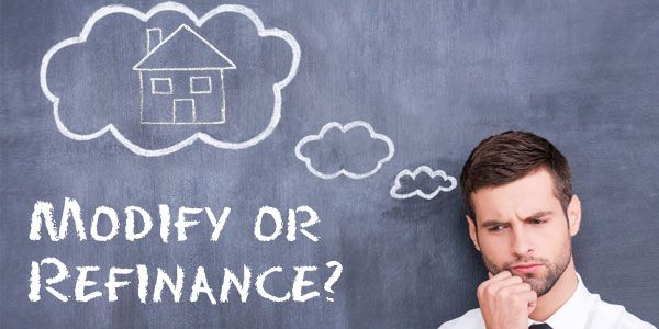 Modify or refinance? What should you do to your loan?